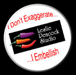 """I Don't Exaggerate...I Embellish"""